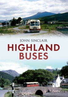 Highland Buses : From Oban to Inverness, Paperback Book