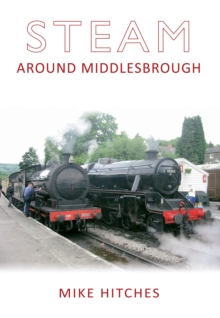 Steam Around Middlesbrough, EPUB eBook