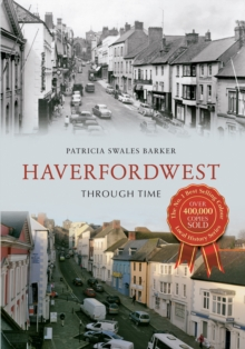 Haverfordwest Through Time, Paperback Book