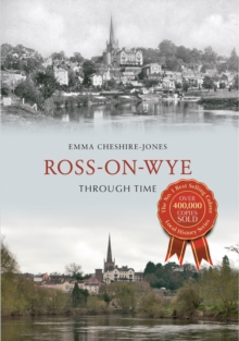 Ross-on-Wye Through Time, Paperback / softback Book