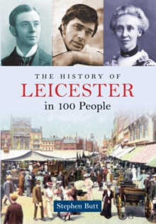 The History of Leicester in 100 People, EPUB eBook
