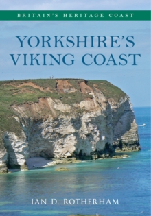Yorkshire's Viking Coast Britain's Heritage Coast : From Bempton to the Humber Estuary, Paperback Book