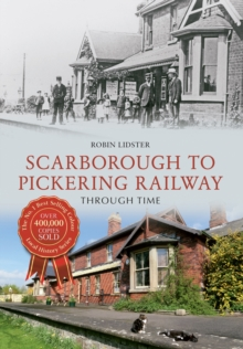 Scarborough & Pickering Railway Through Time, Paperback Book