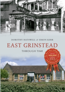 East Grinstead Through Time, Paperback / softback Book
