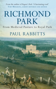 Richmond Park : From Medieval Pasture to Royal Park, EPUB eBook