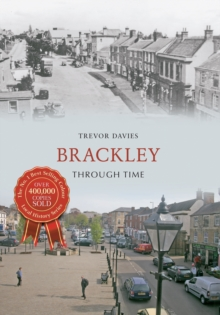 Brackley Through Time, Paperback / softback Book