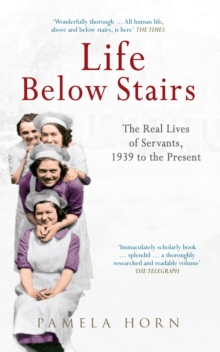 Life Below Stairs: The Real Lives of Servants, 1939 to the Present, EPUB eBook