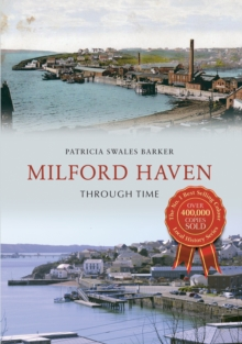 Milford Haven Through Time, Paperback / softback Book