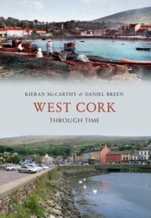 West Cork Through Time, Paperback Book