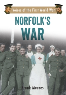 Norfolk's War : Voices of the First World War, Paperback Book