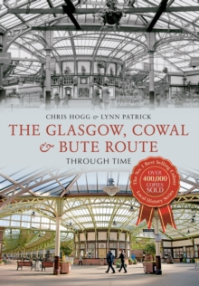 The Glasgow, Cowal & Bute Route Through Time, Paperback Book