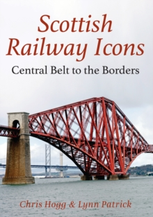 Scottish Railway Icons: Central Belt to the Borders, Paperback / softback Book