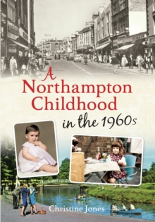 A Northampton Childhood in the 1960s, Paperback Book