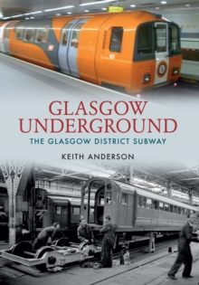 Glasgow Underground : The Glasgow District Subway, Paperback / softback Book