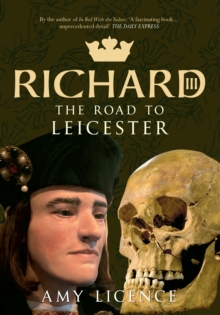 Richard III : The Road to Leicester, Paperback / softback Book