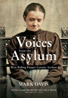 Voices from the Asylum : West Riding Pauper Lunatic Asylum, EPUB eBook