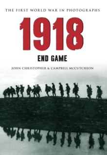 1918 The First World War in Photographs : End Game, EPUB eBook