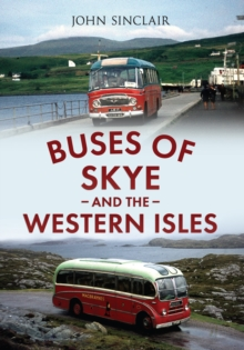 Buses of Skye and the Western Isles, Paperback Book