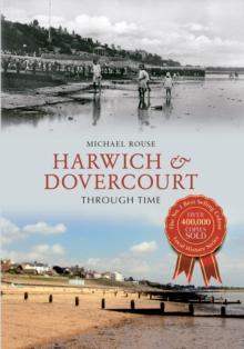 Harwich & Dovercourt Through Time, EPUB eBook