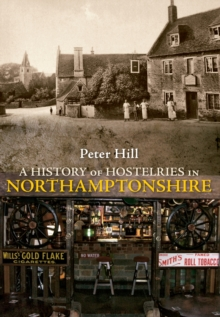 A History of Hostelries in Northamptonshire, EPUB eBook