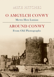 Around Conwy From Old Photographs, EPUB eBook