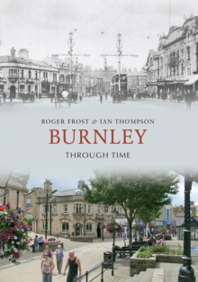 Burnley Through Time, EPUB eBook