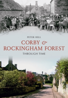 Corby & Rockingham Forest Through Time, EPUB eBook