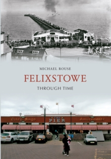 Felixstowe Through Time, EPUB eBook