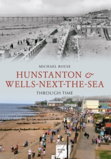 Hunstanton & Wells-Next-the-Sea Through Time, EPUB eBook