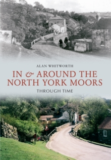 In & Around the North York Moors Through Time, EPUB eBook
