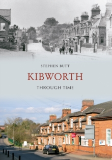 Kibworth Through Time, EPUB eBook