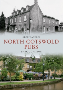 North Cotswold Pubs Through Time, EPUB eBook