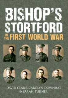 Bishop's Stortford in the First World War, Paperback Book