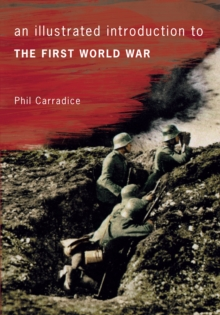An Illustrated Introduction to the First World War, Paperback / softback Book