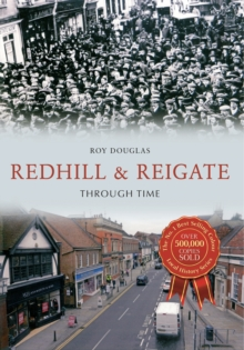 Redhill & Reigate Through Time, Paperback Book