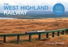 The West Highland Railway 120 Years, Paperback / softback Book