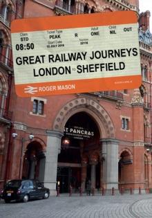 Great Railway Journeys: London to Sheffield, Paperback Book