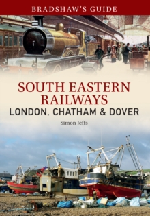 Bradshaw's Guide South East Railways : Volume 4, Paperback / softback Book