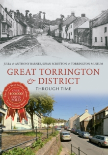 Great Torrington & District Through Time, Paperback Book