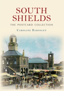 South Shields The Postcard Collection, Paperback / softback Book