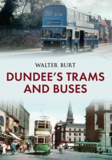 Dundee's Trams and Buses, Paperback / softback Book