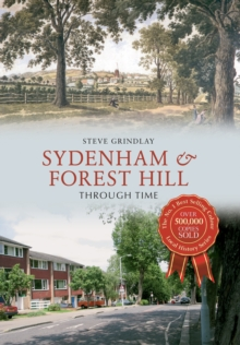 Sydenham and Forest Hill Through Time, Paperback Book