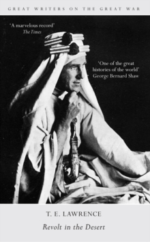Great Writers on the Great War Revolt in the Desert, Paperback Book