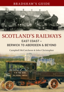 Bradshaw's Guide Scotland's Railways East Coast Berwick to Aberdeen & Beyond : Volume 6, Paperback / softback Book