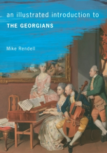 An Illustrated Introduction To The Georgians, Paperback / softback Book