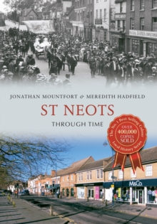 St Neots Through Time, Paperback Book