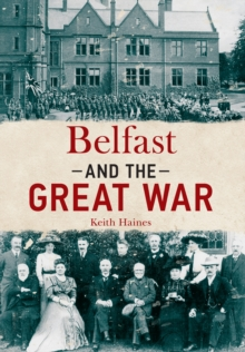 Belfast and The Great War, Paperback Book