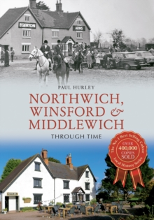 Northwich, Winsford & Middlewich Through Time, EPUB eBook