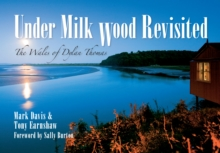 Under Milk Wood Revisited : The Wales of Dylan Thomas, EPUB eBook