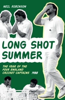 Long Shot Summer The Year of Four England Cricket Captains 1988, Paperback / softback Book